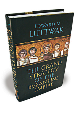 grand strategy of the byzantine empire Luttwak